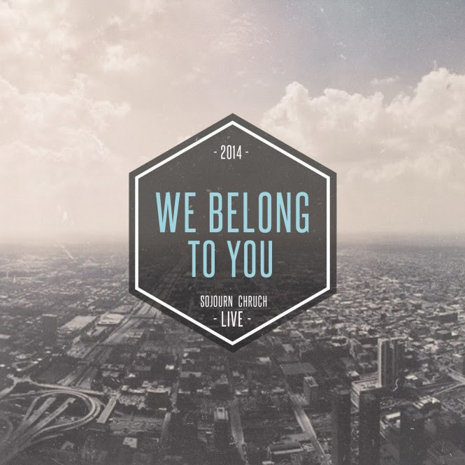 Sojourn Worship - We Belong to You (2014) English Christian Album Download