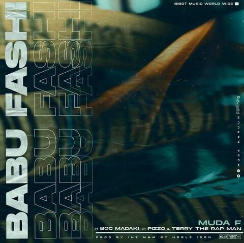 Music: Muda F ft BOC Madaki ft Pizzo ft Terry ThaRapman - Babu Fashi