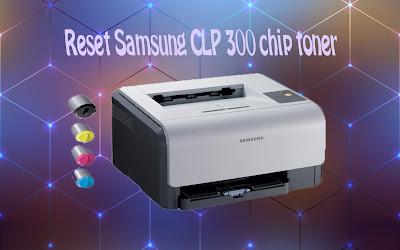 Reset Samsung CLP 300 chip toner