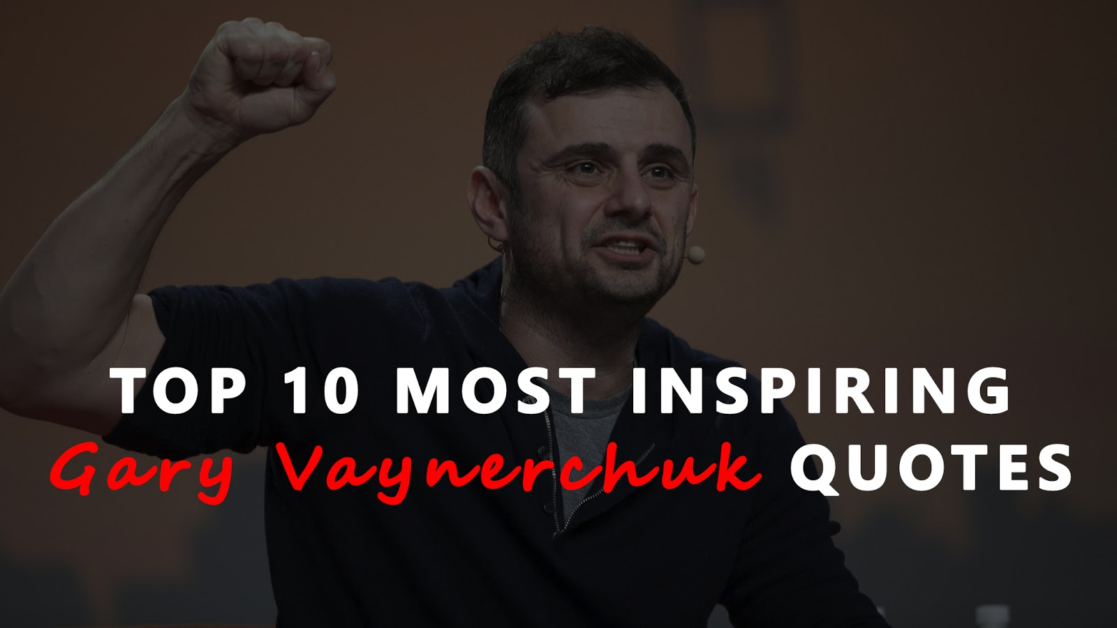 Top 10 Most Inspiring Gary Vaynerchuk Quotes