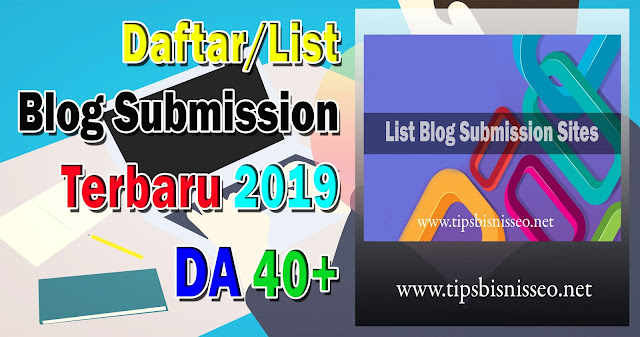 Daftar Blog Submission 2019 Domain Authority (DA) 40+