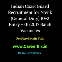 Indian Coast Guard Recruitment for Navik (General Duty) 10+2 Entry – 01/2017 Batch Vacancies