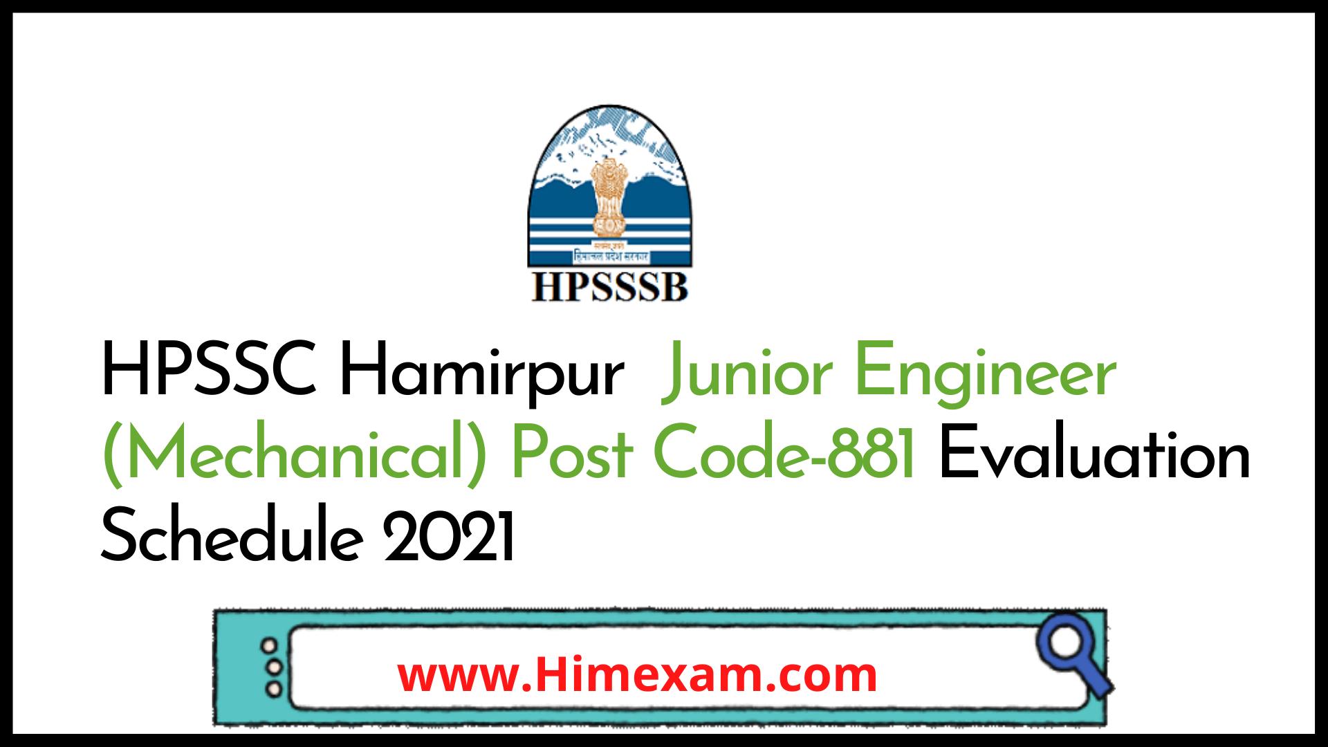 HPSSC Hamirpur  Junior Engineer (Mechanical) Post Code-881 Evaluation Schedule 2021