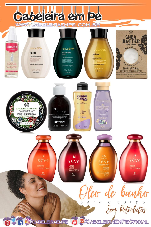 Óleo para o Corpo ou Óleo de Banho Sem Petrolatos das marcas - Mustela, O Boticário, The Body Shop, Elemento Mineral, Davene e Natura