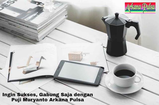 Ingin Sukses, Gabung Saja dengan Puji Muryanti Arkana Pulsa!