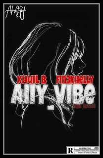 Xquil-B ft Fin3khelly - AIIY Vibe (Prod. By Fmbass)