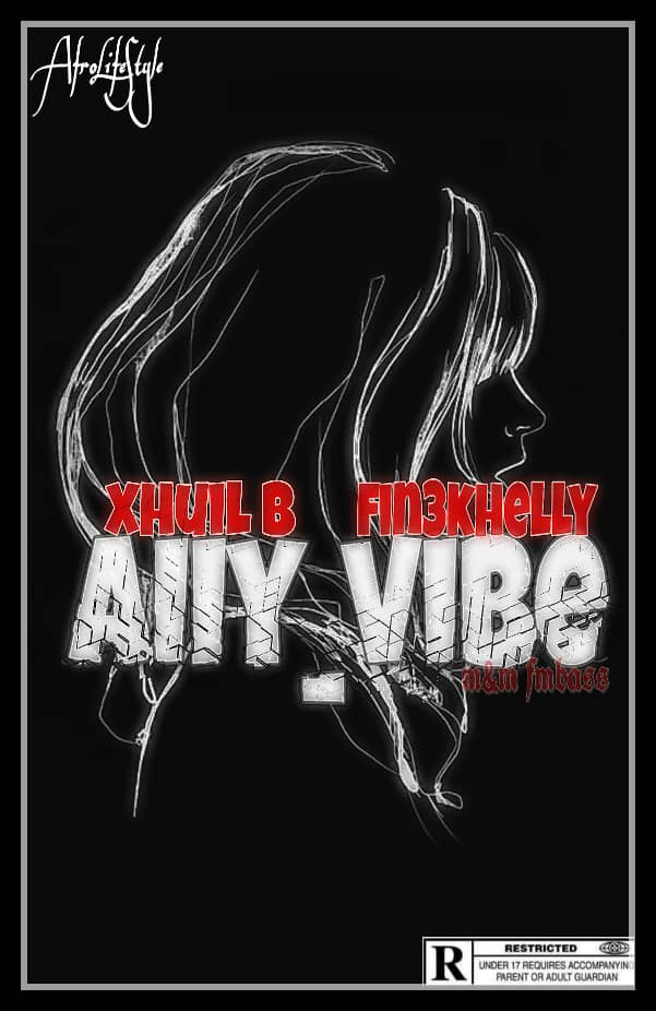 DOWNLOAD MP3: Xquil-B ft Fin3khelly - AIIY Vibe (Prod. By Fmbass)