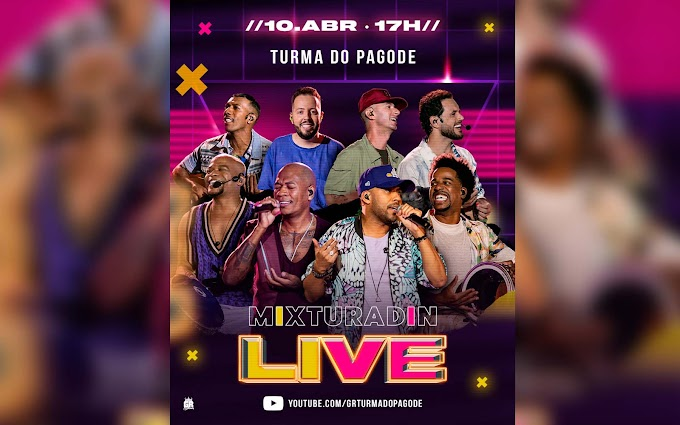 Mixturadin: Turma do Pagode anuncia live com convidados
