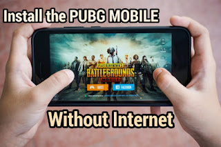 install PUBG Mobile on a smartphone without internet