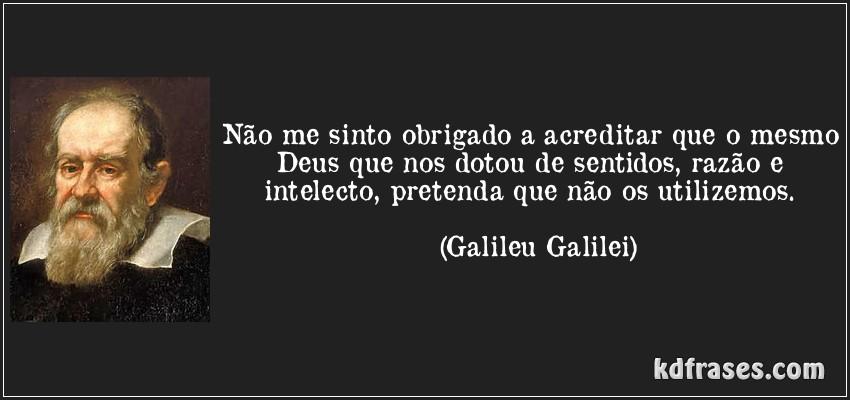 Frases Sobre Arrogância E Prepotência: Raposos News: Os Pensadores Series Galileu Galilei
