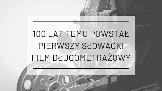 100 lat temu powstał pierwszy słowacki film długometrażowy