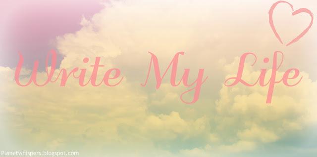 Write My Life- My Life in writing