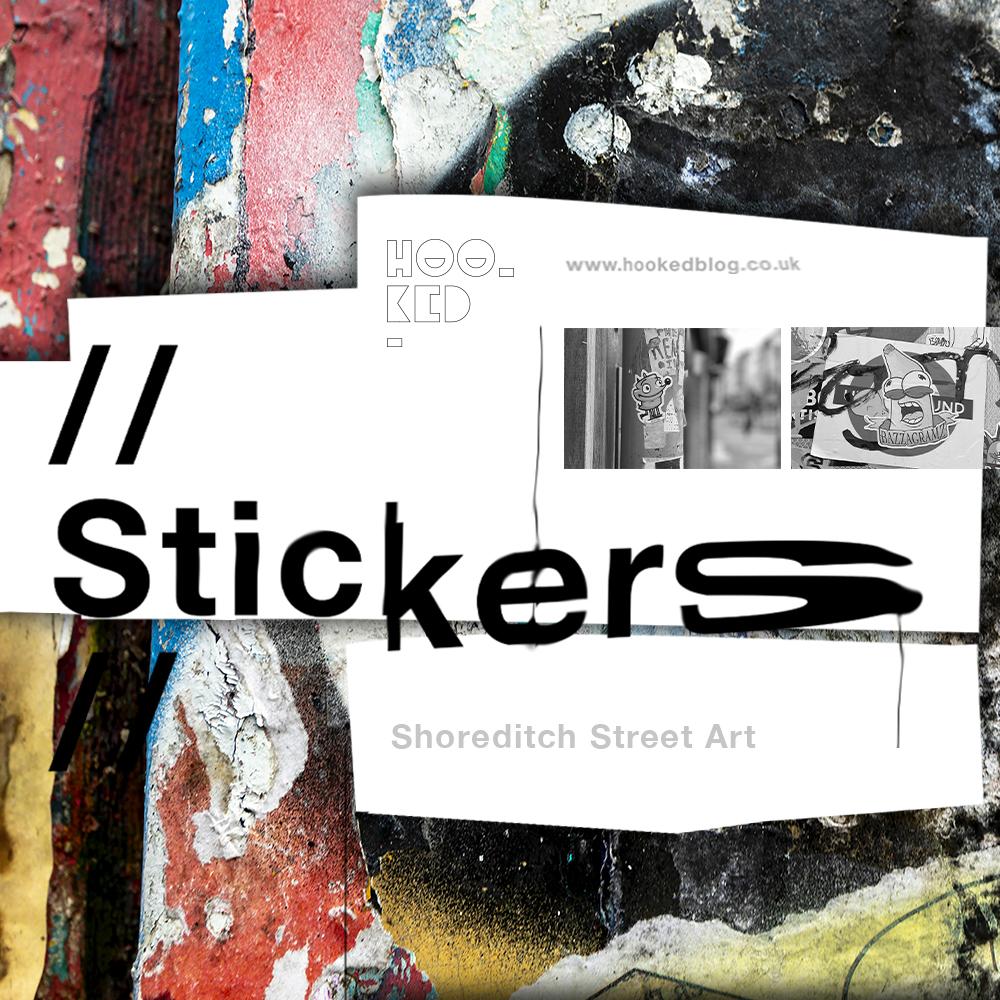 Stick it up: Shoreditch Street Art Stickers Edition 10