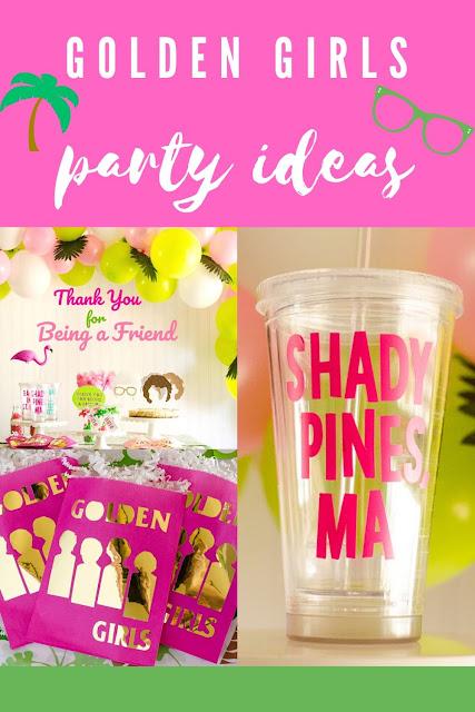 Golden Girls Party Ideas