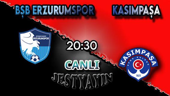 Bşb Erzurumspor - Kasımpaşa canlı maç izle