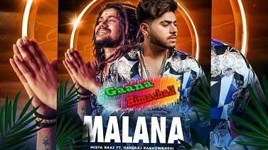 Malana mp3 Song download   Hansraj Raghuwanshi   Mista Baaz  ~ Gaana Himachali
