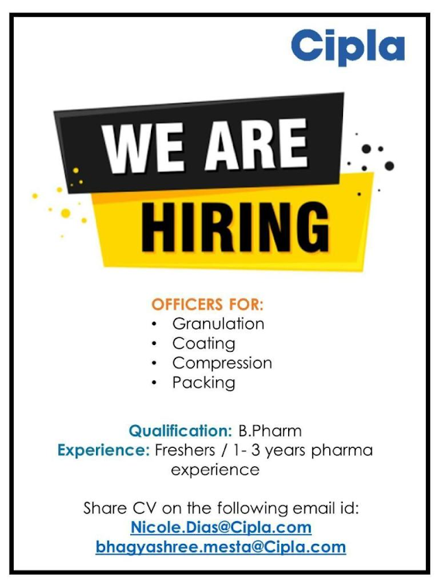 Cipla | Hiring Freshers and Experienced for Granulation/Coating/Compression/Packing | Send CV