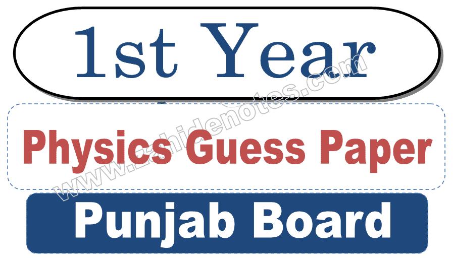 1st year physics guess paper 2021 new alp punjab board pdf