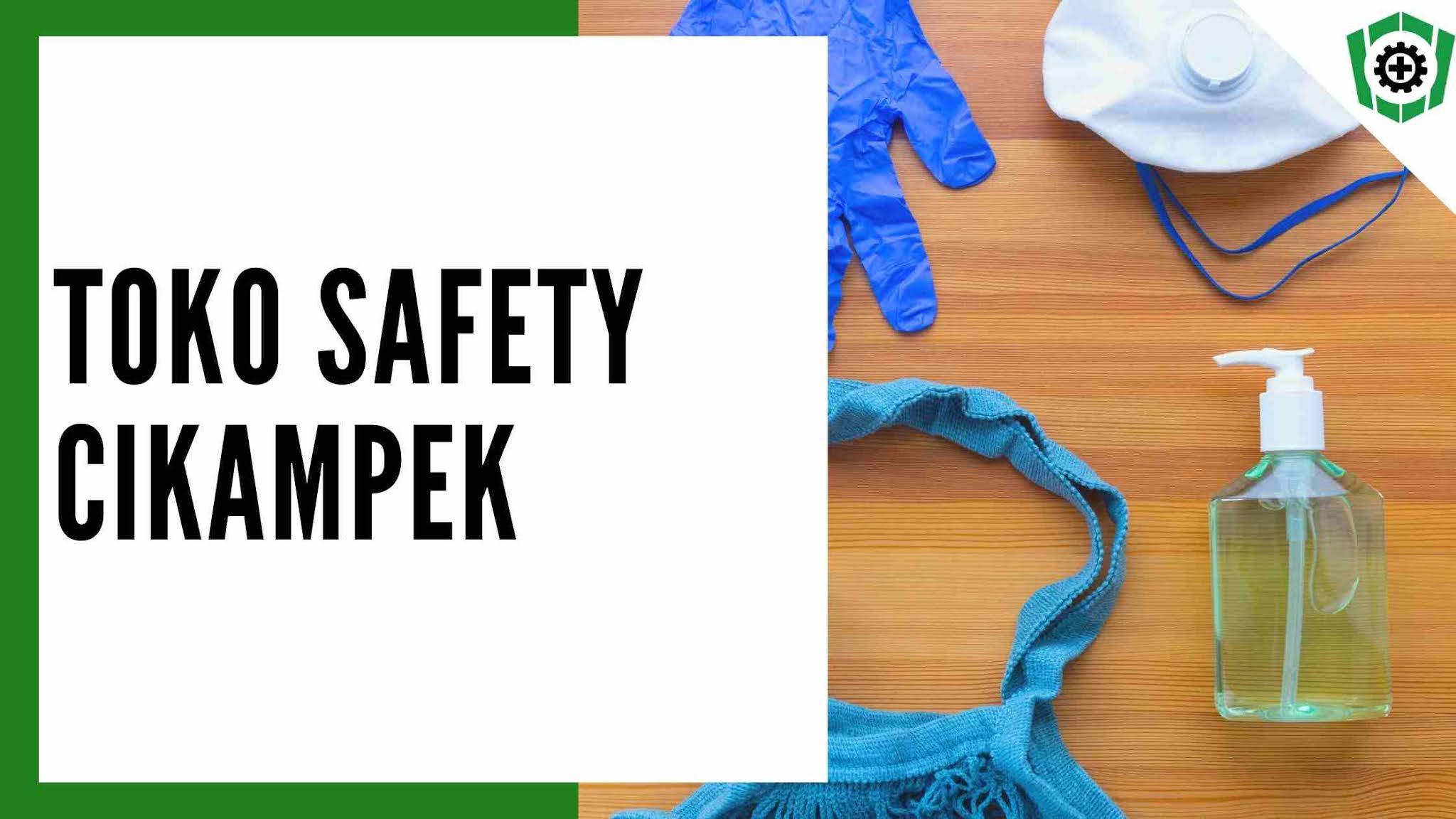 Toko Safety Berkualitas Cikampek
