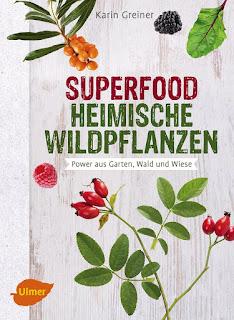 Superfood Heimische Wildpflanzen aus dem Ulmer Verlag