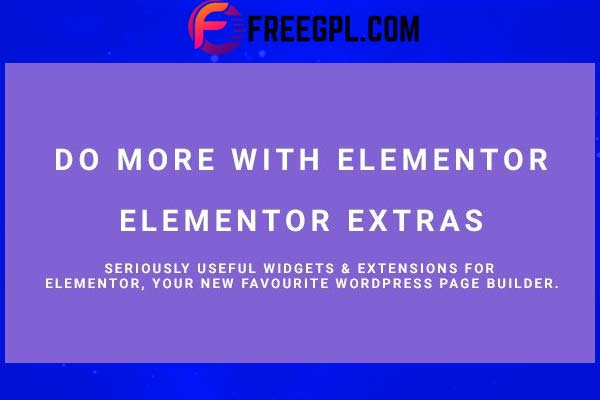 Elementor Extras – Widgets & Extensions Free Download