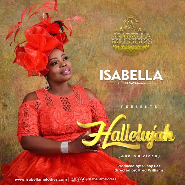 NEW MUSIC: HALLELUJAH (AUDIO & VIDEO) BY ISABELLA MELODIES || @ISABELLAMELODIE