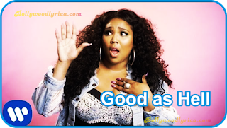 Good as Hell lyrics Lizzo  Bollywood lyrica, song lyrics, english song lyrics, latest song lyrics, lizzo images, lizzo song, lizzo png