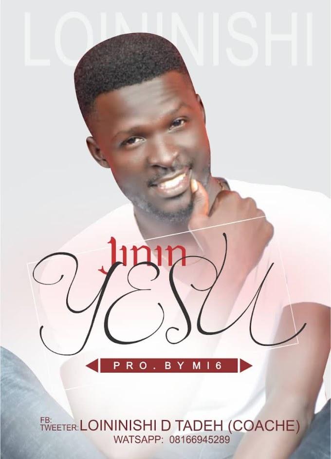 Jinin Yesu- by Loiminishi d Tadeh