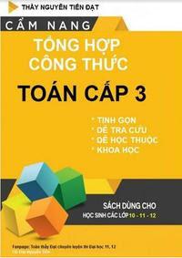 Cẩm nang tổng hợp công thức toán cấp 3 - Nguyễn Tiến Đạt