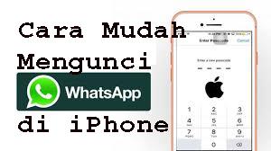 Cara Mudah Mengunci WhatsApp di iPhone 1