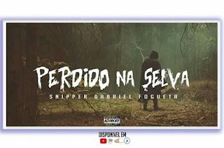 Snipper Gabriel Fogueta - Perdido Na Selva