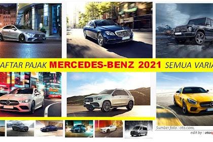 Daftar Pajak Mobil Mercedes-Benz 2021 Semua Tipe ( Update Terbaru )
