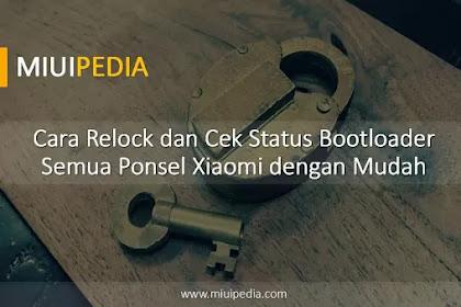 Cara Relock dan Cek Status Bootloader Semua Ponsel Xiaomi dengan Mudah