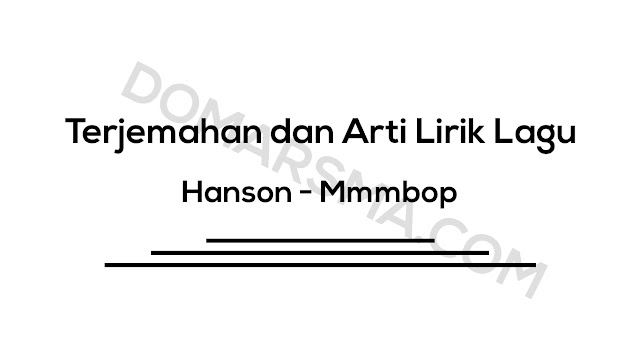 Terjemahan dan Arti Lirik Lagu Hanson - Mmmbop