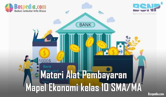 Materi Alat Pembayaran Mapel Ekonomi kelas 10 SMA/MA