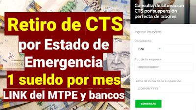 Retiro de CTS por Estado de Emergencia 1 sueldo por mes LINK de bancos y el MTPE