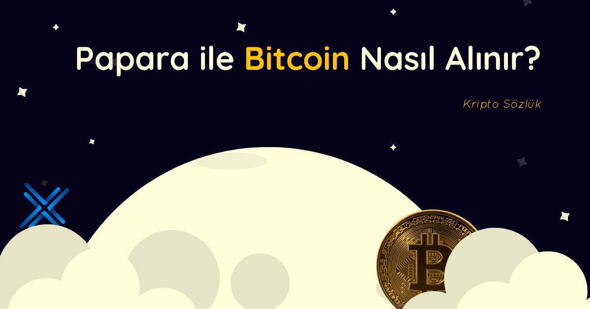 Papara kullanarak Bitcoin satın alıyoruz