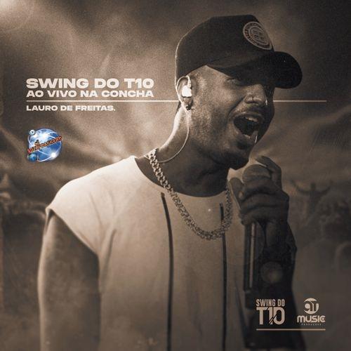 Swing do T10 Ao vivo na Concha Acústica - Lauro de Freitas 2021