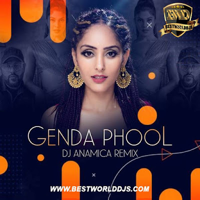 Genda Phool (Remix) - DJ Anamica