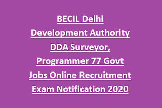 BECIL Delhi Development Authority DDA Surveyor, Programmer 77 Govt Jobs Online Recruitment Exam Notification 2020