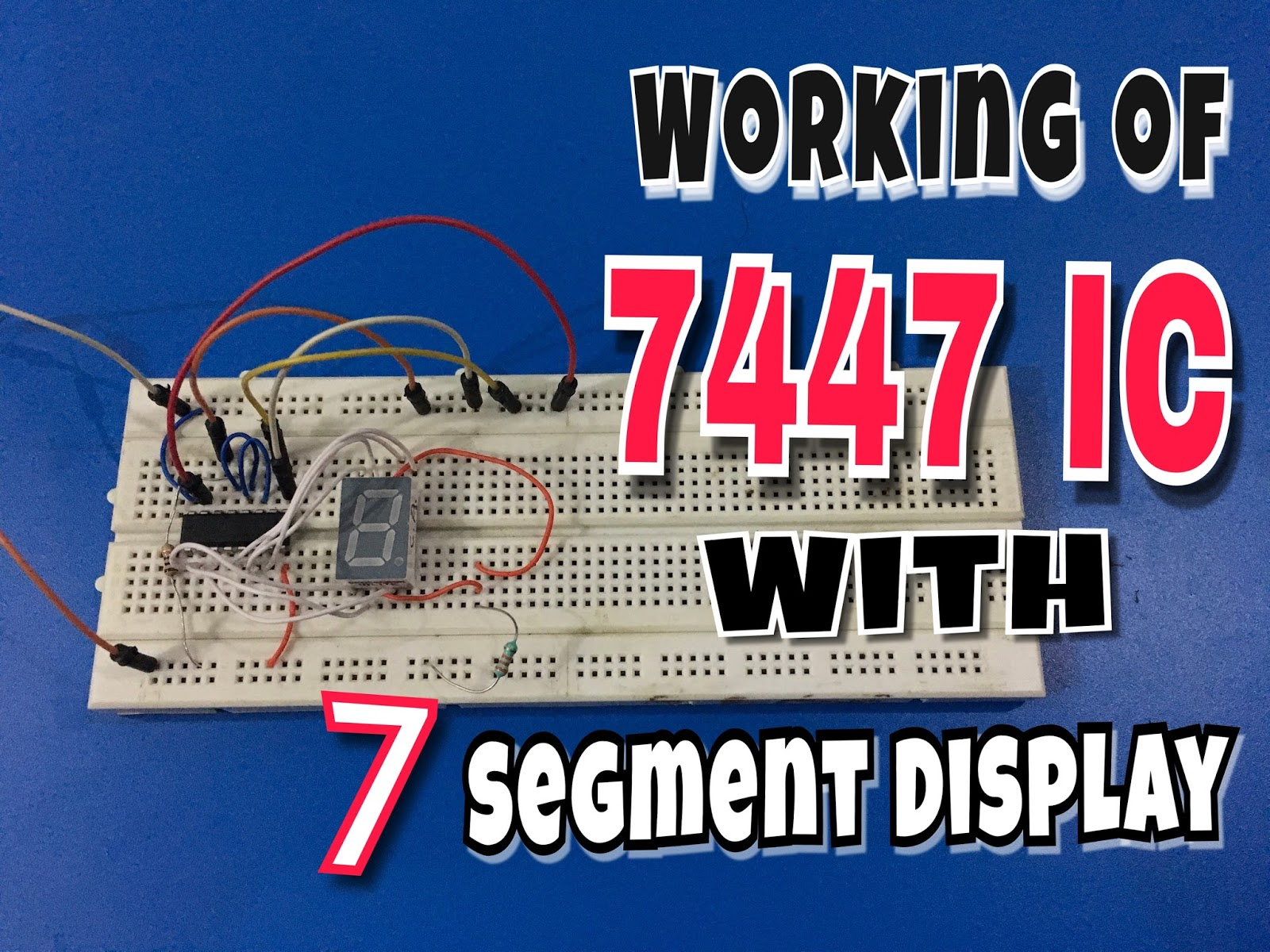 7447 Seven Segment Display Working David Show 7 Circuit Diagram The Chip Is Used To Drive