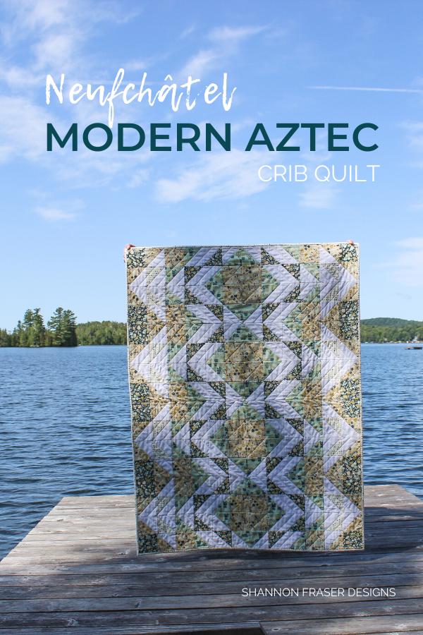 Quilt in the wild | Neufchâtel Modern Aztec Crib Quilt | Shannon Fraser Designs #moderncribquilt #babyquilt #quiltsinthewild