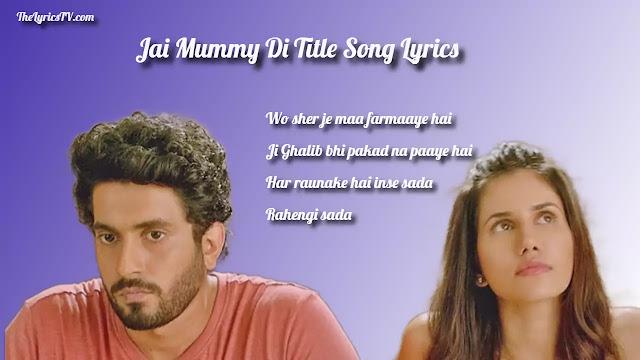 Jai Mummy Di (Title Track) Lyrics - Sunny S - Sonaali S