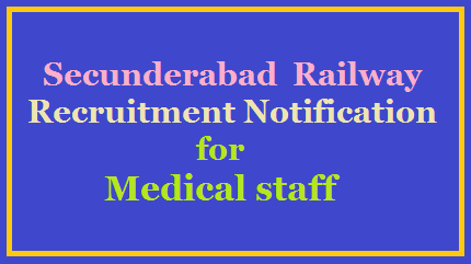 Secunderabad Railway Recruitment Notification for Medical staff /2020/06/Secunderabad-Railway-Recruitment-Notification-for-Medical-staff-details-scr.indianrailways.gov.in.html