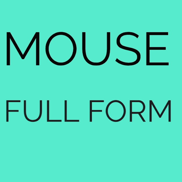 What is the Full Form of MOUSE, MOUSE Stands For