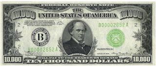 ورقة دولار من فئة 10000 تم إصدارها في العام 1934، ولكن الخزينة الأمريكية قامت بسحبها من التداول، وأصبحت فئة المئة دولار هي أعلى قيمة يتم طباعتها وتداولها.