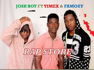 [Music] Josh boy ft Timex & Famozy- Rap Store