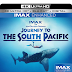 Journey To The South Pacific 4K Unboxing and Review