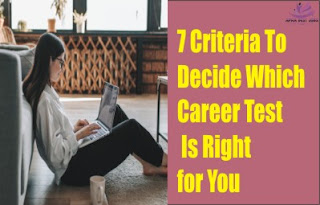 7 Criteria To Decide Which Career Test Is Right for You