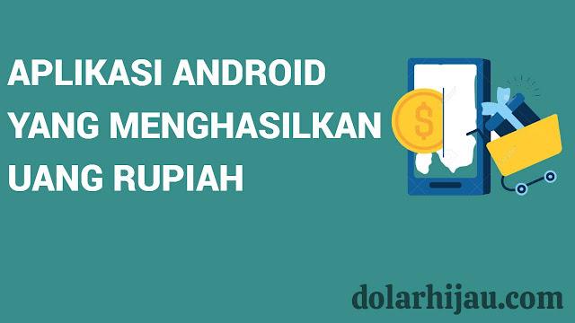 aplikasi android yang menghasilkan uang rupiah